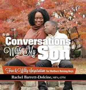 Conversations With My Son: Fun and Witty Inspiration for Mothers Raising Boys by Rachel Barrett-Dolcine