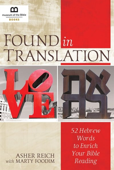 Found In Translation: 52 Hebrew Words To Enrich Your Bible Reading by Asher Reich