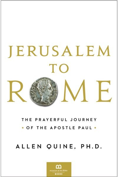 Jerusalem To Rome: The Prayerful Journey Of The Apostle Paul by Allen Quine