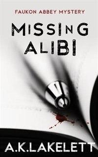 Missing Alibi by A.K. Lakelett