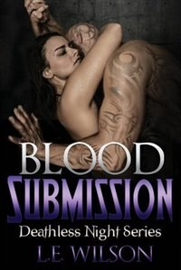 Blood Submission by L.E. Wilson