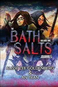 The Bath Salts Journals by Alisse  Lee Goldenberg
