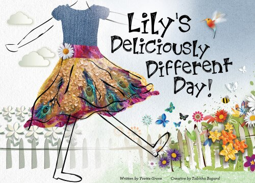 Lily's Deliciously Different Day by Yvette Grove