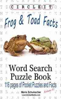 Circle It, Frog and Toad Facts, Word Search, Puzzle Book by Lowry Global Media LLC