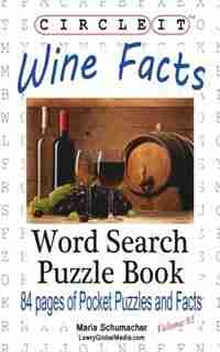 Circle It, Wine Facts, Word Search, Puzzle Book by Lowry Global Media LLC