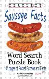 Circle It, Sausage Facts, Word Search, Puzzle Book by Lowry Global Media LLC