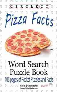 Circle It, Pizza Facts, Word Search, Puzzle Book by Lowry Global Media LLC