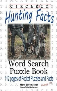 Circle It, Hunting Facts, Word Search, Puzzle Book by Lowry Global Media LLC