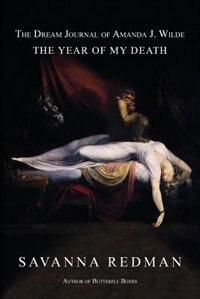 The Dream Journal of Amanda J. Wilde: The Year of My Death by Savanna Redman