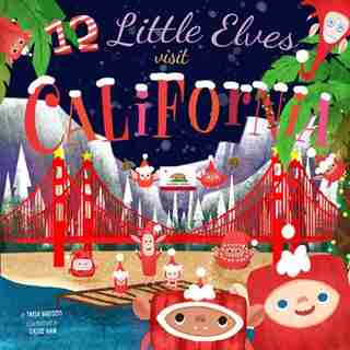 12 Little Elves Visit California by Trish Madson