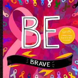 Be Brave: 200+ Inspirational Quotes With 3 Quote Cards And 12 Ez-peel Sticker Tabs by Adam Eastburn