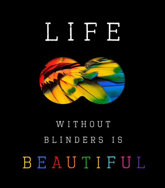 Life Without Blinders . . . Is Beautiful by David W Miles