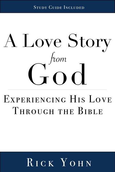 A Love Story From God by Rick Yohn