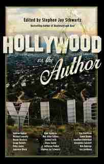 Hollywood Vs. The Author by Stephen Jay Schwartz