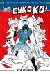 Cyko Ko: A Comic Book Adventure You Can Color! by Rob Feldman