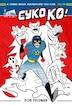 Cyko Ko: A Comic Book Adventure You Can Color! by Rob Feldman