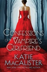 Book Confessions of a Vampire's Girlfriend by Katie Macalister