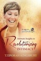 Intimate Insights to Revolutionizing Intimacy: a Pocketful book by Matrika Press