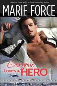Everyone Loves a Hero by Marie Force