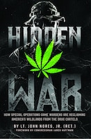 Hidden War: How Special Operations Game Wardens Are Reclaiming America's Wildlands From The Drug…