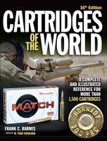 Cartridges Of The World, 16th Edition: A Complete And Illustrated Reference For Over 1,500…