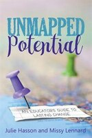 Unmapped Potential: An Educator's Guide to Lasting Change