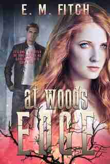 At Woods Edge by E.m. Fitch
