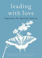 Leading With Love: Inspiration For Spiritual Activists