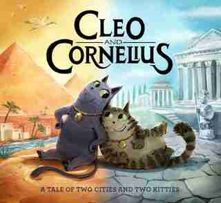 Cleo And Cornelius: A Tale Of Two Cities And Two Kitties by Elizabeth Nicholson