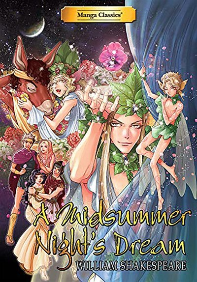 Manga Classics: A Midsummer Night's Dream: A Midsummer Night's Dream by William Shakespeare
