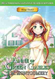 Manga Classics Anne Of Green Gables by L.M Montgomery