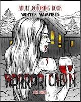 Adult Coloring Book Horror Cabin: Winter Vampires