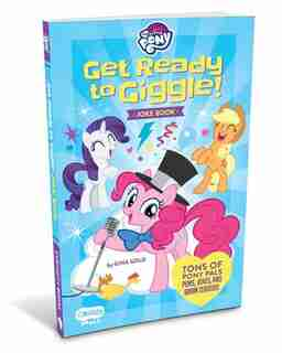 My Little Pony Get Ready To Giggle!: Get Ready To Giggle! Joke Book by Gina Gold