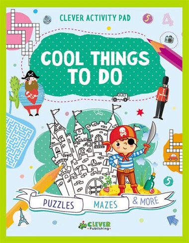 Cool Things To Do: Puzzles, Mazes & More by Clever Publishing