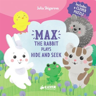 Max The Rabbit Plays Hide And Seek: Includes A Clever Puzzle by Clever Publishing