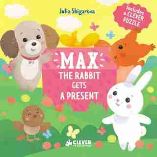Max The Rabbit Gets A Present: Includes A Clever Puzzle by Julia Clever Publishing