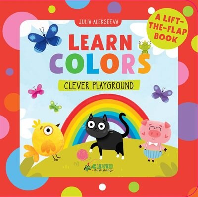 Learn Colors: A Lift-the-flap Book by Julia Alekseeva