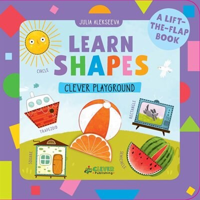 Learn Shapes: A Lift-the-flap Book by Julia Clever Publishing