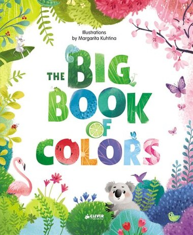 The Big Book Of Colors by Margarita Clever Publishing
