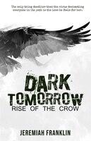 Dark Tomorrow: Rise Of The Crow
