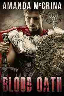 Blood Oath by Amanda Mccrina