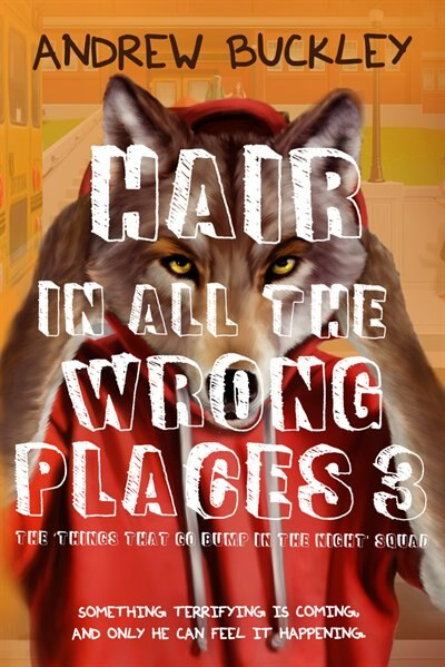 Hair In All The Wrong Places 3: Things That Go Bump In The Night by Andrew Buckley