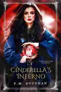 Cinderella's Inferno by F.m. Boughan