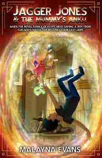 Jagger Jones And The Mummy's Ankh by Malayna Evans