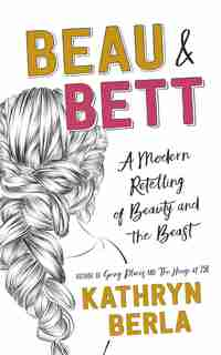 Beau And Bett by Kathryn Berla