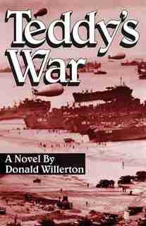 Teddy's War: A Novel by Donald Willerton