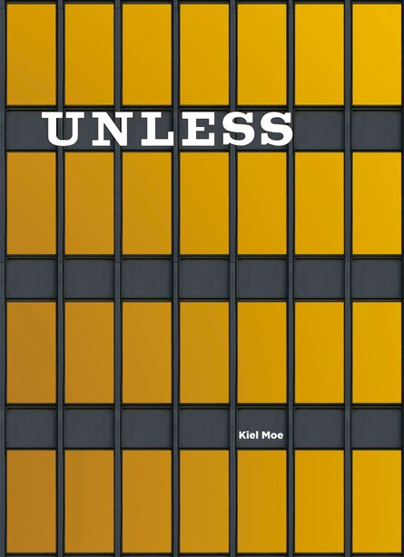 Unless: The Seagram Building Construction Ecology by Kiel Moe
