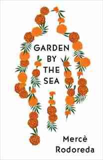 Garden By The Sea by Merce Rodoreda