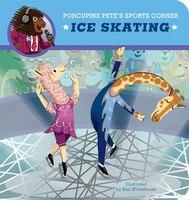 Porcupine Pete's Sports Corner: Ice Skating