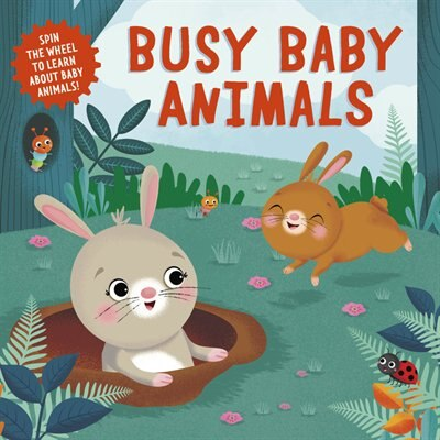 Busy Baby Animals: Spin The Wheel To Learn About Baby Animals! by Clever Publishing